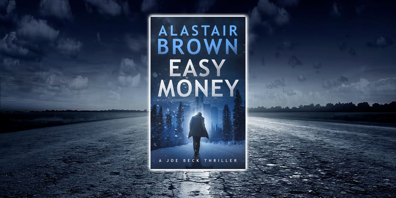 Easy Money: A Joe Beck Thriller Free Preview